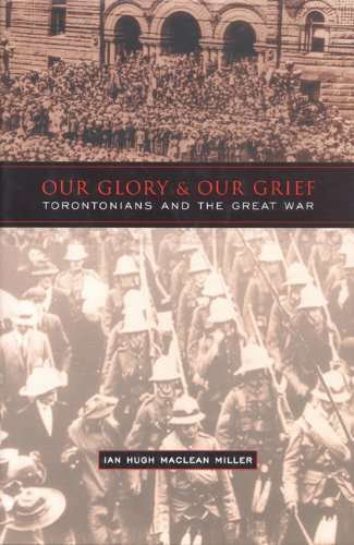 Our Glory and Our Grief: Torontonians and the Great War