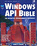 Windows API Bible : The Definitive Programmer's Reference, Conger, James L., 1878739158