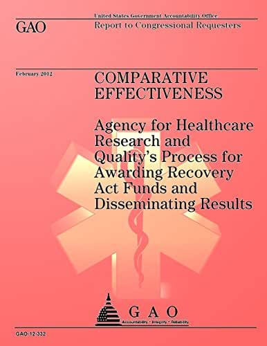 Comparative Effectiveness: Agency for Healthcare Research and Quality's Process for Awarding Recovery Act Funds and Disseminating Results