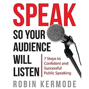 Speak: So Your Audience Will Listen Audiobook