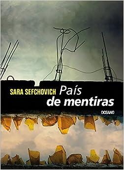 Book Pais de mentiras/ Country of Lies: La Distancia Entre El Discurso Y La Realidad En La Cultura Mexicana (Spanish Edition) by Sara Sefchovich (2008-11-30)