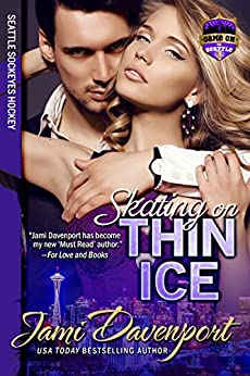 Skating on Thin Ice: Seattle Sockeyes Hockey (Game On in Seattle Book 1) by [Davenport, Jami]