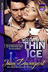 Skating on Thin Ice: Seattle Sockeyes Hockey Prequel (Game On in Seattle Book 1)