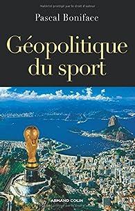 Géopolitique du sport par Pascal Boniface
