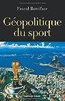 Géopolitique du sport par Boniface