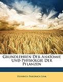 Grundlehren der Anatomie und Physiolgie der Pflanzen, Heinrich Friedrich Link, 1146595956