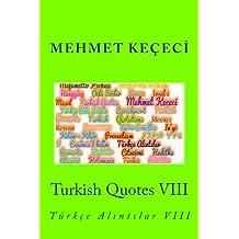 Turkish Quotes VIII: Turkce Al305;nt305;lar VIII