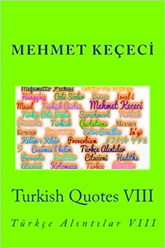 Turkish Quotes VIII: Türkçe Alıntılar VIII (Series of