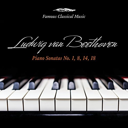 Famous Beethoven Sonatas - Beethoven: Piano Sonatas Nos. 1, 8, 14 & 18 (Famous Classical Music)