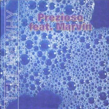 1999) Prezioso Feat  Marvin - Tell Me Why
