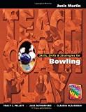 img - for Skills, Drills & Strategies for Bowling (The Teach, Coach, Play Series) book / textbook / text book