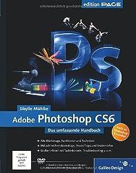 Adobe Photoshop CS6: Das umfassende Handbuch - auch zu Photoshop CS6 Extended (Galileo Design)
