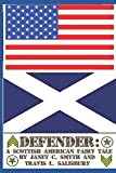 Defender: A Scottish American Fairy Tale
