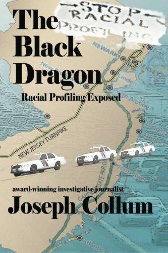 The Black Dragon Racial Profiling Exposed By Joseph Collum  pdf epub download ebook