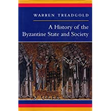 A History of the Byzantine State and Society (English Edition)