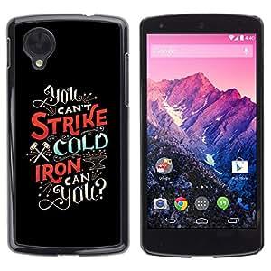 LG Nexus 5 D820 D821 , JackGot - Impreso colorido protector duro espalda Funda piel de Shell (Huelga Fría Hierro inspirada Texto Negro)