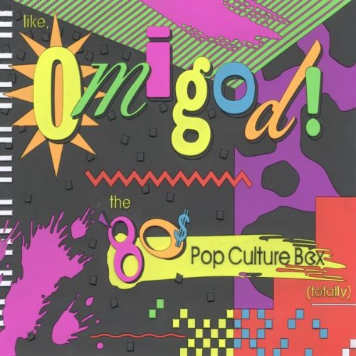 Like, Omigod! The '80s Pop Culture Box (Totally) by Rhino