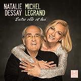 Entre elle et lui - Natalie Dessay sings Michel Legrand
