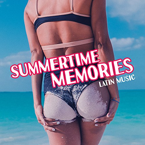 Nova Bossa Songs - Summertime Memories: Latin Music, Ritmos Calientes del Mar, Feel the Party Fever All Night, Latin Lounge Vibes
