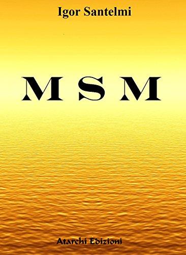 MSM: Il segreto dellintegratore più potente del mondo (Italian Edition) by