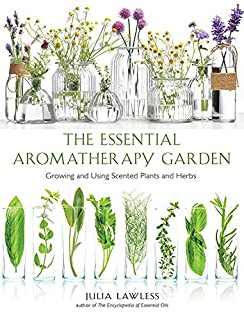 Book Cover: Essential Aromatherapy Garden: Growing and Using Scented Plants and Herbs