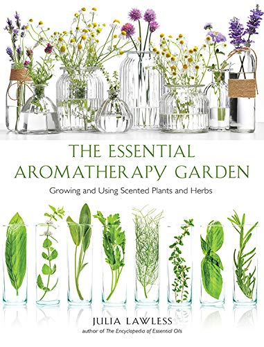 Pdf Fitness Essential Aromatherapy Garden: Growing and Using Scented Plants and Herbs