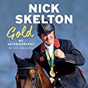 Gold: My Autobiography Audiobook by Nick Skelton Narrated by John Banks