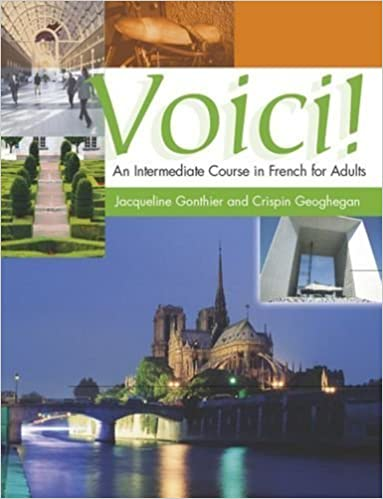 Voici! An Intermediate Course in French for Adults: Student's Book by Geoghegan, Crispin, Gonthier, Jacqueline (1998)