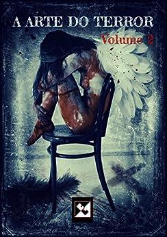 A Arte do Terror: Volume 2 por [Autores, Vários]