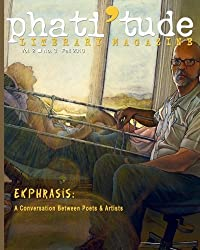 phati'tude Literary Magazine, Vol. 2, No. 3: Ekphrasis: A Conversation Between Poets & Artists