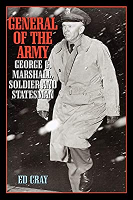 Download General of the Army: George C. Marshall, Soldier and Statesman