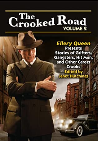 book cover of The Crooked Road Volume 2: Ellery Queen Presents Stories of Grifters, Gangsters, Hit Men, and Other Career Crooks