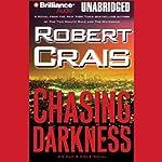 Chasing Darkness: An Elvis Cole - Joe Pike Novel, Book 12 | Robert Crais