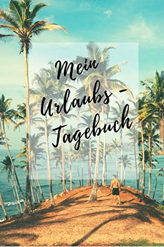 Mein Urlaubs - Tagebuch: Notizbuch A5 liniert mit Linien (6x9) für die Reise, den Strand-Urlaub / modisches Tagebuch und Logbuch 108 Seiten (German Edition) (Guide To Sonnenbrille)