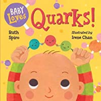 Baby Loves Quarks! (Baby Loves Science)