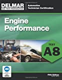 ASE Test Preparation – A8 Engine Performance (Delmar Learning's Ase Test Prep Series)