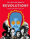 img - for You Say You Want a Revolution: Records and Rebels, 1966 1970 book / textbook / text book