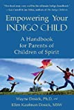 img - for Empowering Your Indigo Child: A Handbook for Parents of Children of Spirit   [EMPOWERING YOUR INDIGO CHILD] [Paperback] book / textbook / text book