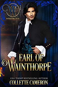 Earl of Wainthorpe: A Regency Romance (A Waltz with a Rogue) by [Cameron, Collette, Club, Wicked Earls']