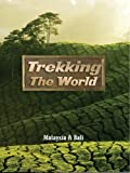 Trekking the World: Malaysia & Bali