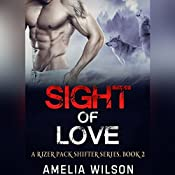 Sight of Love: A Rizer Pack Shifter Series, Book 2 | Amelia Wilson