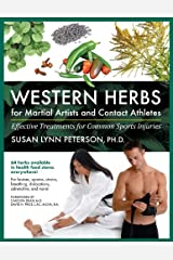 Western Herbs for Martial Artists and Contact Athletes: Effective Treatments for Common Sports Injuries Kindle Edition