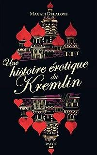 Une histoire érotique du Kremlin : d'Ivan leTerrible à Raïssa Gorbatcheva