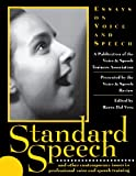 img - for Standard Speech: Essays on Voice and Speech (Applause Books) book / textbook / text book