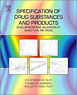 Specification Of Drug Substances And Products: Development And Validation Of Analytical Methods por Christopher M. Riley epub