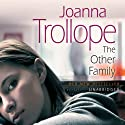 The Other Family Audiobook by Joanna Trollope Narrated by Julia Franklin