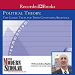 The Modern Scholar: Political Theory: The Classic Texts and Their Continuing Relevance | Joshua Kaplan