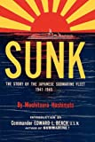 Front cover for the book Sunk: The Story of the Japanese Submarine Fleet, 1941-1945 by Mochitsura Hashimoto