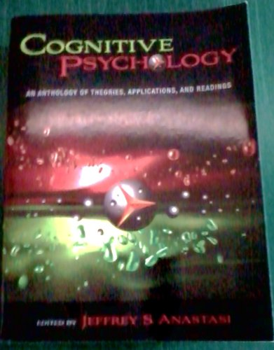 Cognitive Psychology - An Anthology of Theories, Applications, and Readings