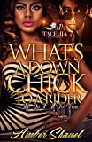 img - for What's A Down Chick To A Rider?: She Do It All For Him book / textbook / text book